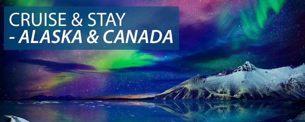 Cruise & stay Alaska & Canada