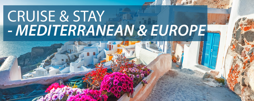 Cruise & Stay - Med & Europe