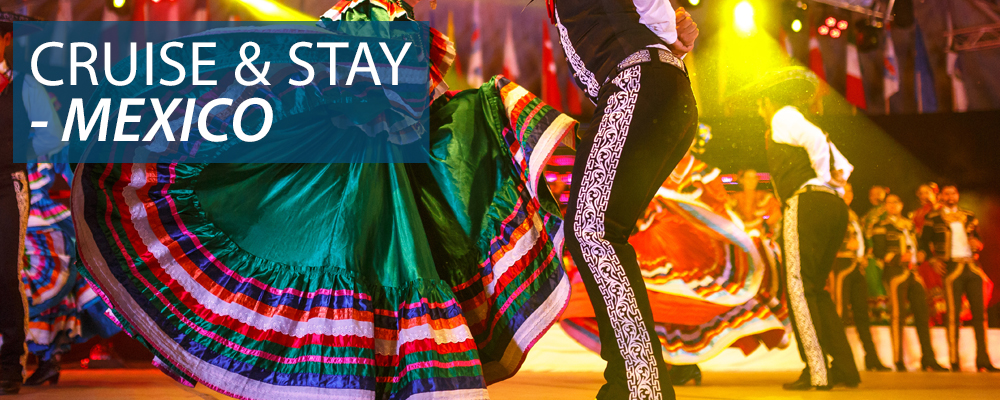 Cruise & Stay Mexico